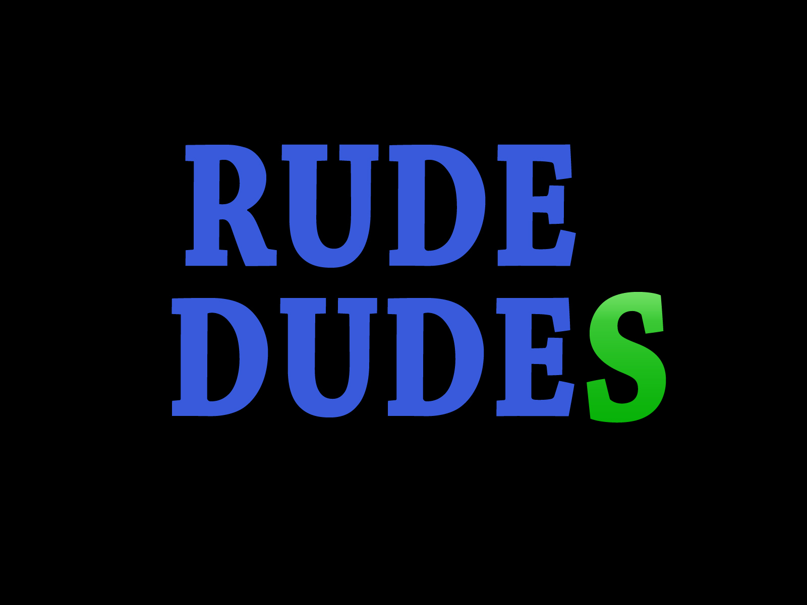 Rude Dudes Wallpaper And Background Image